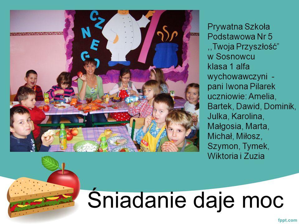 """Śniadanie daje moc Prywatna Szkoła Podstawowa Nr 5,,Twoja Przyszłość"""" w Sosnowcu klasa 1 alfa wychowawczyni - pani Iwona Pilarek uczniowie: Amelia, Ba"""