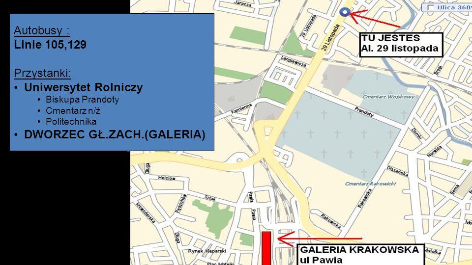 Autobusy : Linie 105,129 Przystanki: Uniwersytet Rolniczy Biskupa Prandoty Cmentarz n/ż Politechnika DWORZEC GŁ.ZACH.(GALERIA)