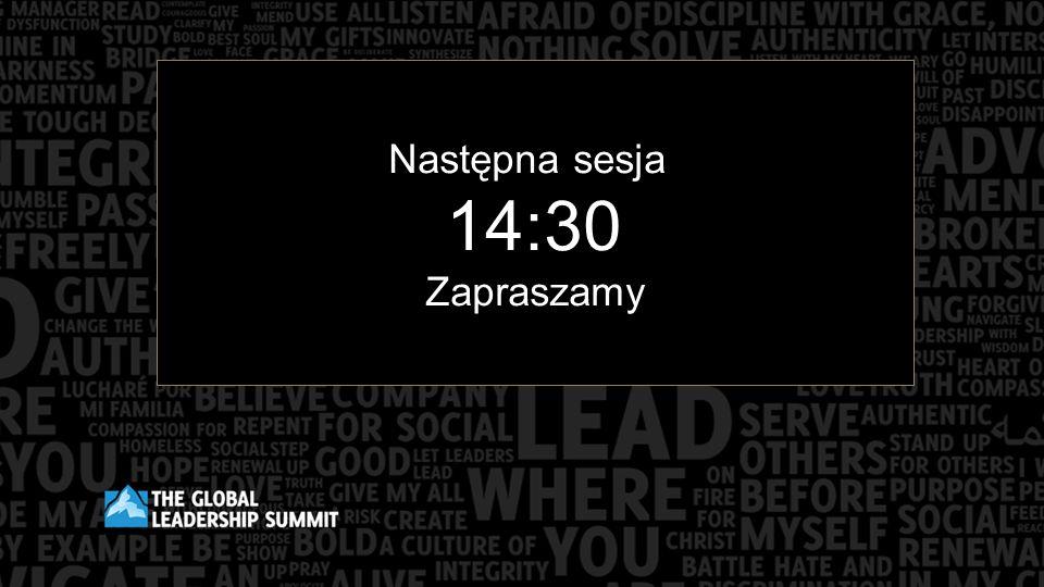 Następna sesja 14:30 Zapraszamy