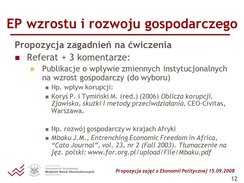 Propozycja zajęć z Ekonomii Politycznej 15.09.2008 12 EP wzrostu i rozwoju gospodarczego Propozycja zagadnień na ćwiczenia Referat + 3 komentarze: Pub