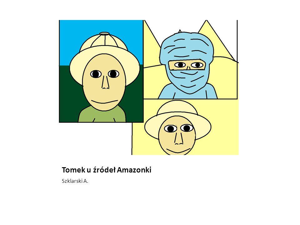 Tomek u źródeł Amazonki Szklarski A.