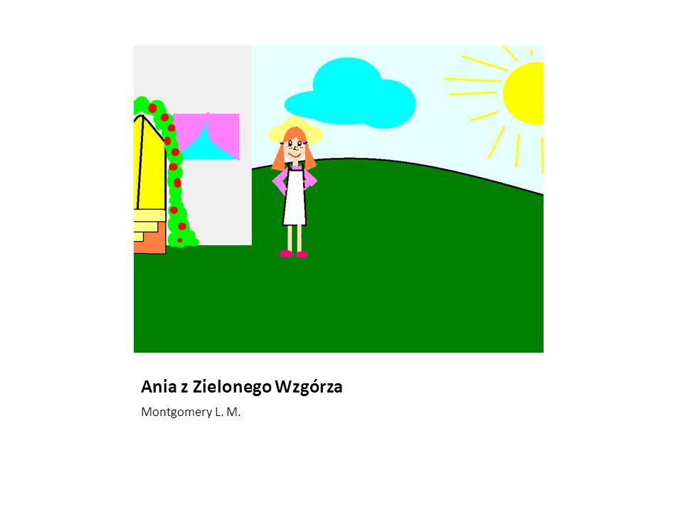 Ania z Zielonego Wzgórza Montgomery L. M.