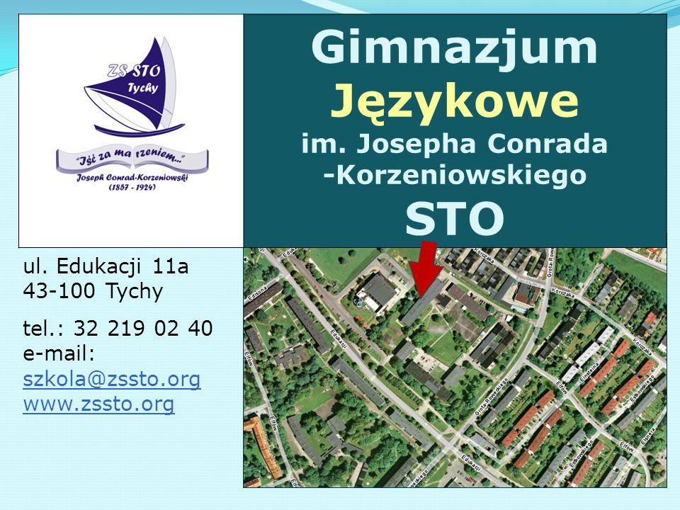Gimnazjum Językowe im. Josepha Conrada -Korzeniowskiego STO ul. Edukacji 11a 43-100 Tychy tel.: 32 219 02 40 e-mail: szkola@zssto.org www.zssto.org