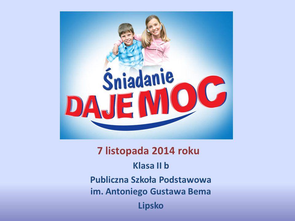 7 listopada 2014 roku Klasa II b Publiczna Szkoła Podstawowa im. Antoniego Gustawa Bema Lipsko