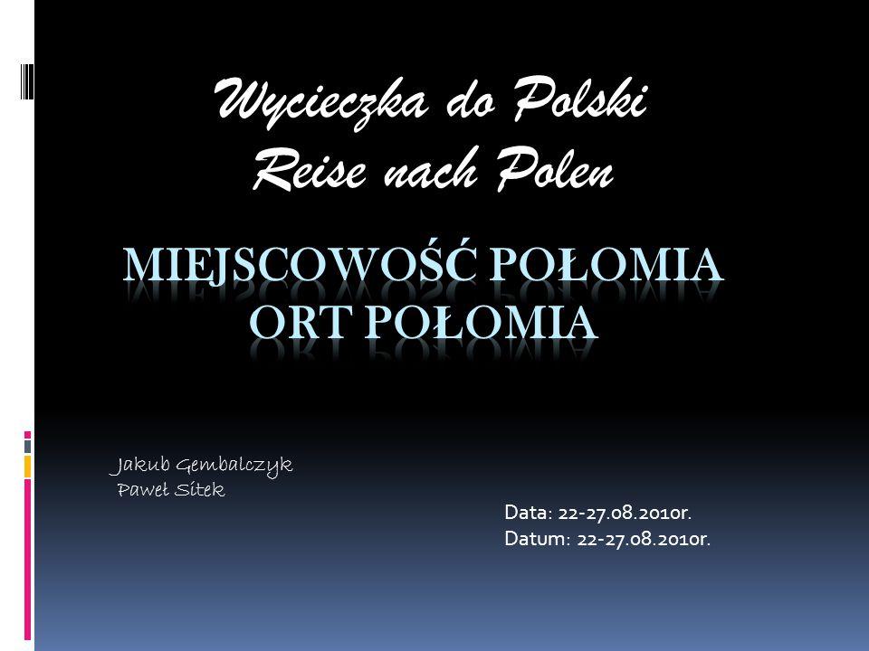 Wycieczka do Polski Reise nach Polen Data: 22-27.08.2010r.
