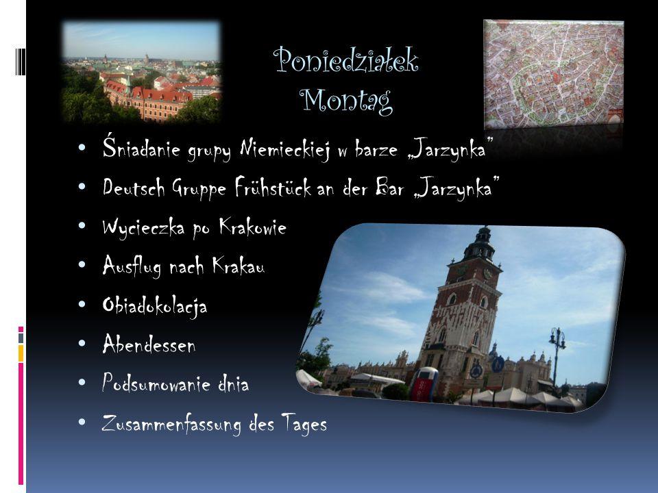 Wtorek Dienstag * Spotkanie z grupa Niemiecka w Krakowie,spoólny wyjazd do Oswiecimia * Begegnung mit der polnischen Gruppe in Krakau,Fahrt nach Ausschwitz-Birkenau