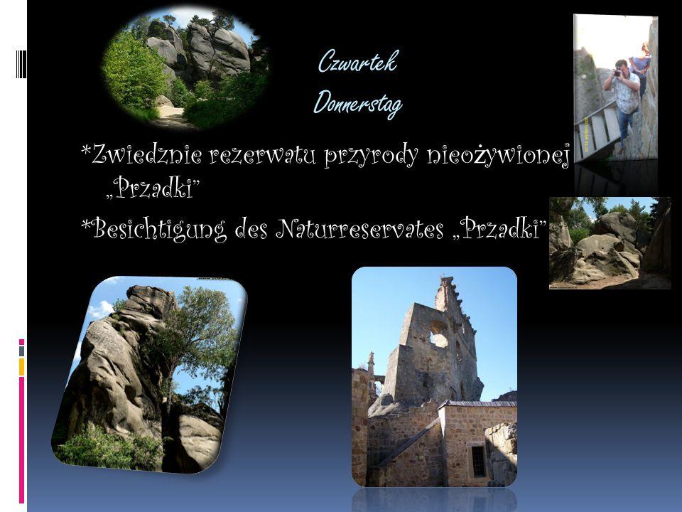 """Czwartek Donnerstag *Zwiedznie rezerwatu przyrody nieo ż ywionej """"Przadki *Besichtigung des Naturreservates """"Przadki"""