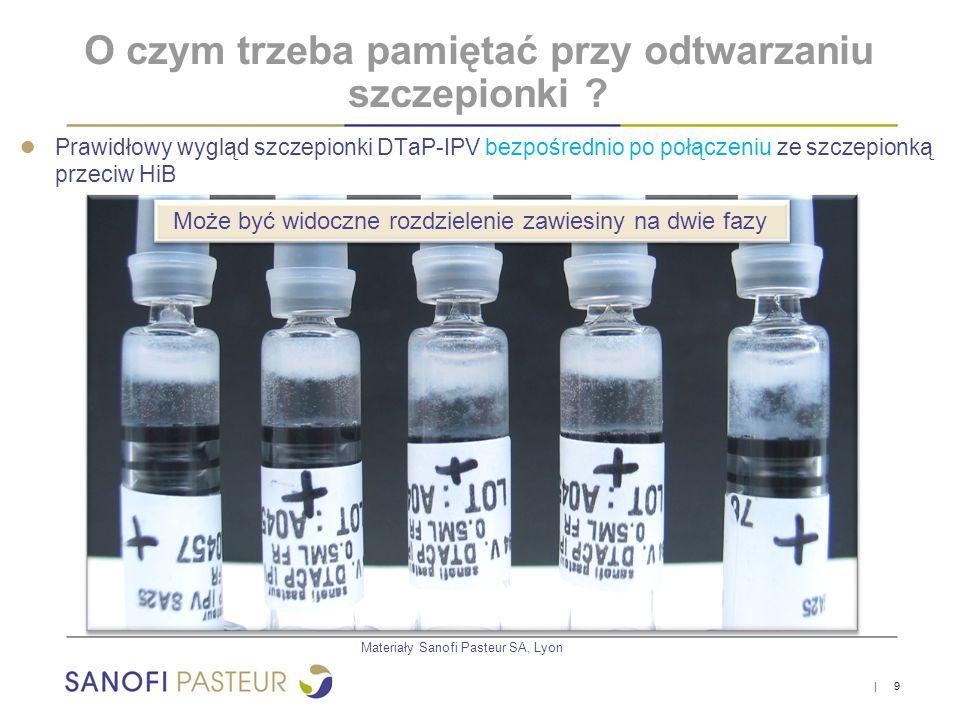 | 9 ● Prawidłowy wygląd szczepionki DTaP-IPV bezpośrednio po połączeniu ze szczepionką przeciw HiB Może być widoczne rozdzielenie zawiesiny na dwie fa