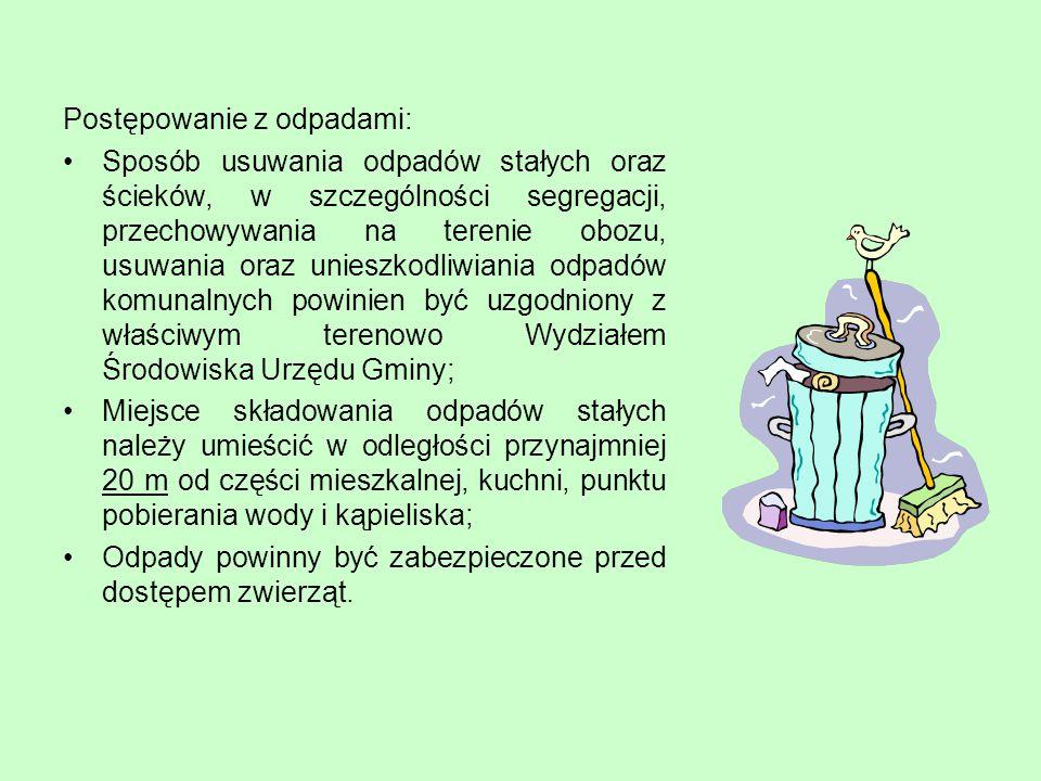 Postępowanie z odpadami: Sposób usuwania odpadów stałych oraz ścieków, w szczególności segregacji, przechowywania na terenie obozu, usuwania oraz unie