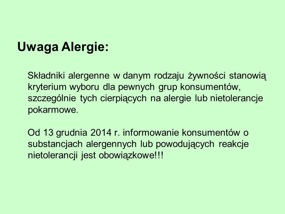 Uwaga Alergie: Składniki alergenne w danym rodzaju żywności stanowią kryterium wyboru dla pewnych grup konsumentów, szczególnie tych cierpiących na al
