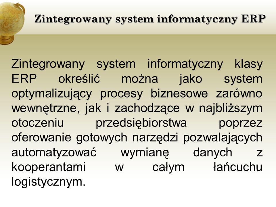 Zintegrowany system informatyczny klasy ERP określić można jako system optymalizujący procesy biznesowe zarówno wewnętrzne, jak i zachodzące w najbliż