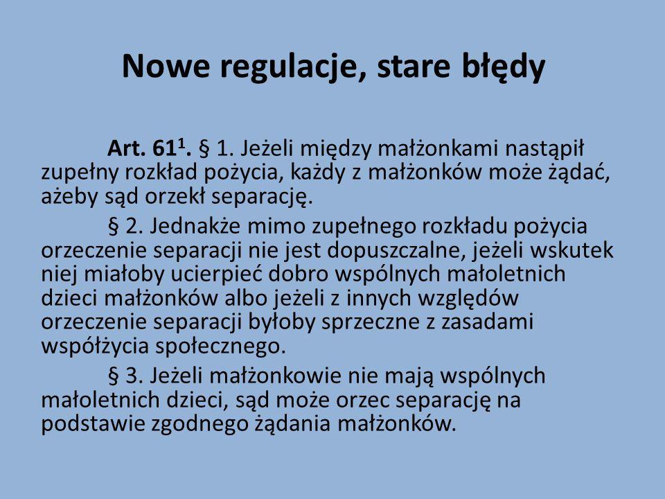 Nowe regulacje, stare błędy Art. 61 1. § 1.