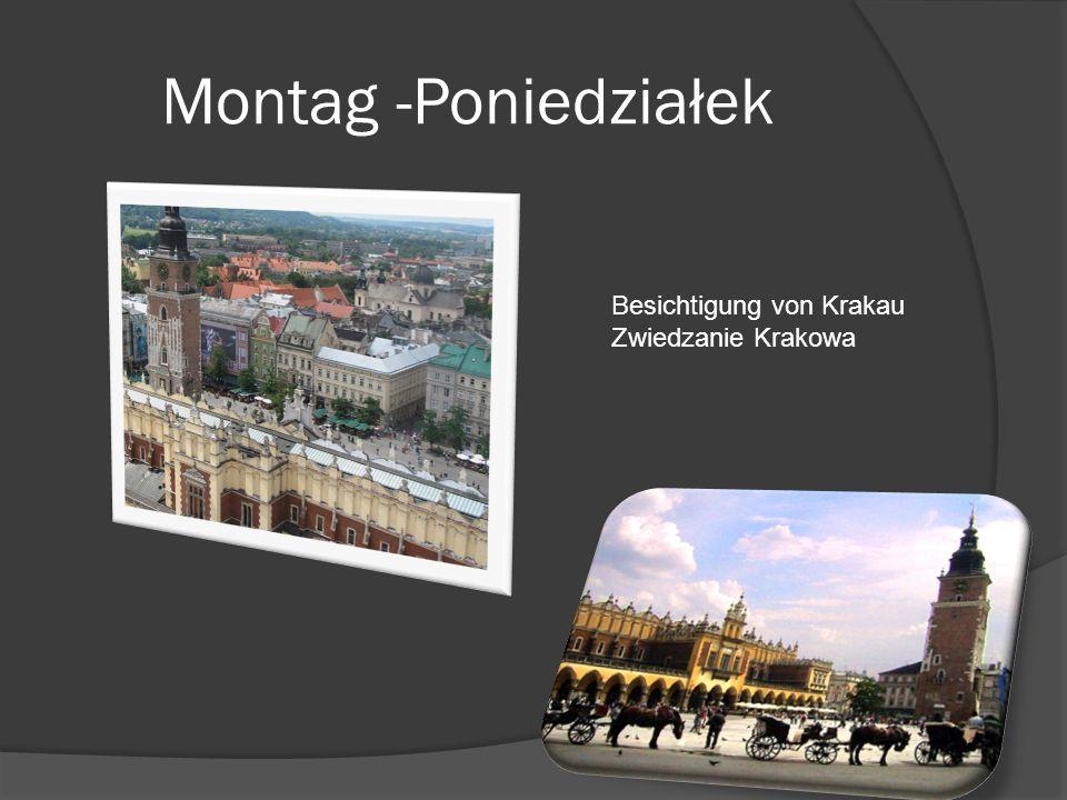 Montag -Poniedziałek Besichtigung von Krakau Zwiedzanie Krakowa