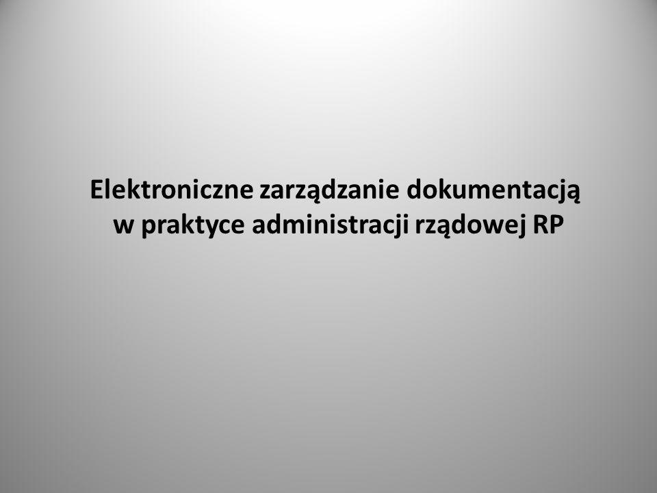 Elektroniczne zarządzanie dokumentacją w praktyce administracji rządowej RP