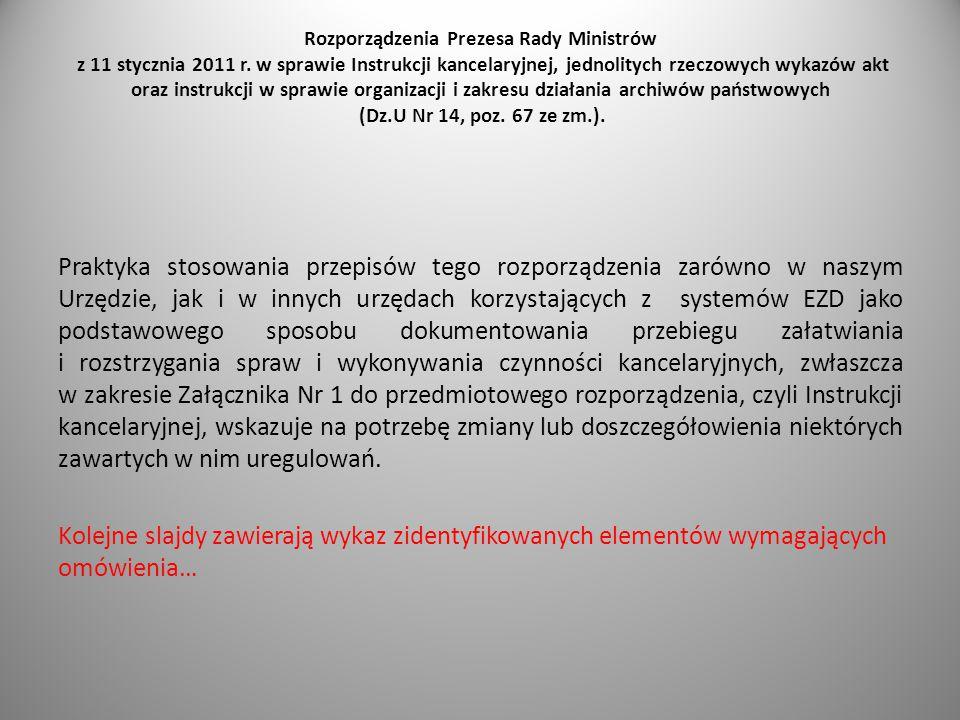 Rozporządzenia Prezesa Rady Ministrów z 11 stycznia 2011 r. w sprawie Instrukcji kancelaryjnej, jednolitych rzeczowych wykazów akt oraz instrukcji w s