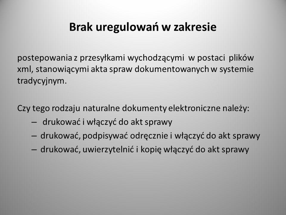 Brak uregulowań w zakresie postepowania z przesyłkami wychodzącymi w postaci plików xml, stanowiącymi akta spraw dokumentowanych w systemie tradycyjny