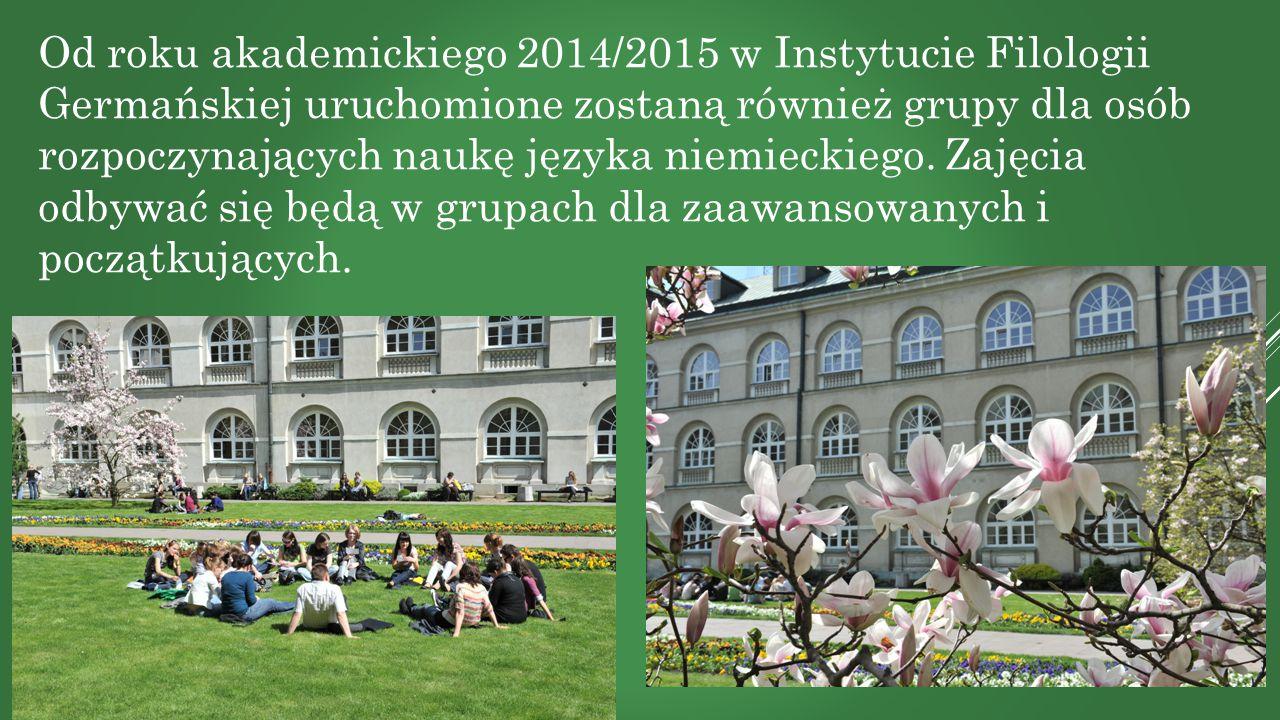 Od roku akademickiego 2014/2015 w Instytucie Filologii Germańskiej uruchomione zostaną również grupy dla osób rozpoczynających naukę języka niemieckie