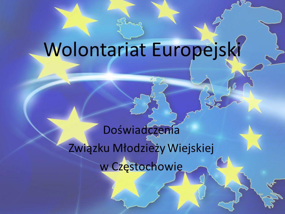 """Związek Młodzieży Wiejskiej w Częstochowie, pomiędzy X.2013 a IX.2014 gościł u siebie 4 wolontariuszy w ramach programu """"Młodzież w działaniu ."""