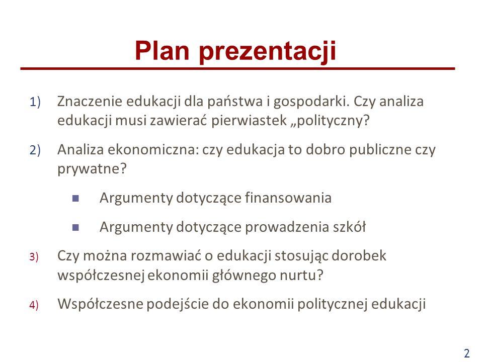 2 Plan prezentacji 1) Znaczenie edukacji dla państwa i gospodarki.