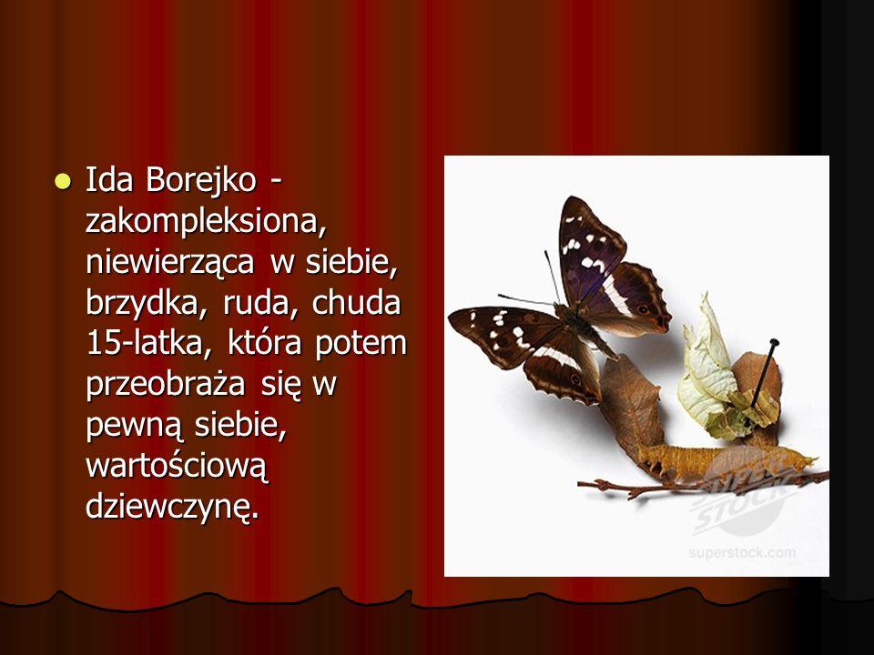 Strony www http://eszkola.pl/jezyk-polski/charakterystyka-idy-borejko-3298.html http://eszkola.pl/jezyk-polski/charakterystyka-idy-borejko-3298.html http://eszkola.pl/jezyk-polski/charakterystyka-idy-borejko-3298.html http://u-borejkow.blog.onet.pl/2009/08/06/ida-borejkopalys/ http://u-borejkow.blog.onet.pl/2009/08/06/ida-borejkopalys/ http://u-borejkow.blog.onet.pl/2009/08/06/ida-borejkopalys/ http://integra.wordpress.com/2009/06/14/syrena-motyl- indianka-szewcy/ http://integra.wordpress.com/2009/06/14/syrena-motyl- indianka-szewcy/ http://integra.wordpress.com/2009/06/14/syrena-motyl- indianka-szewcy/ http://integra.wordpress.com/2009/06/14/syrena-motyl- indianka-szewcy/ Julka VIa Julka VIa