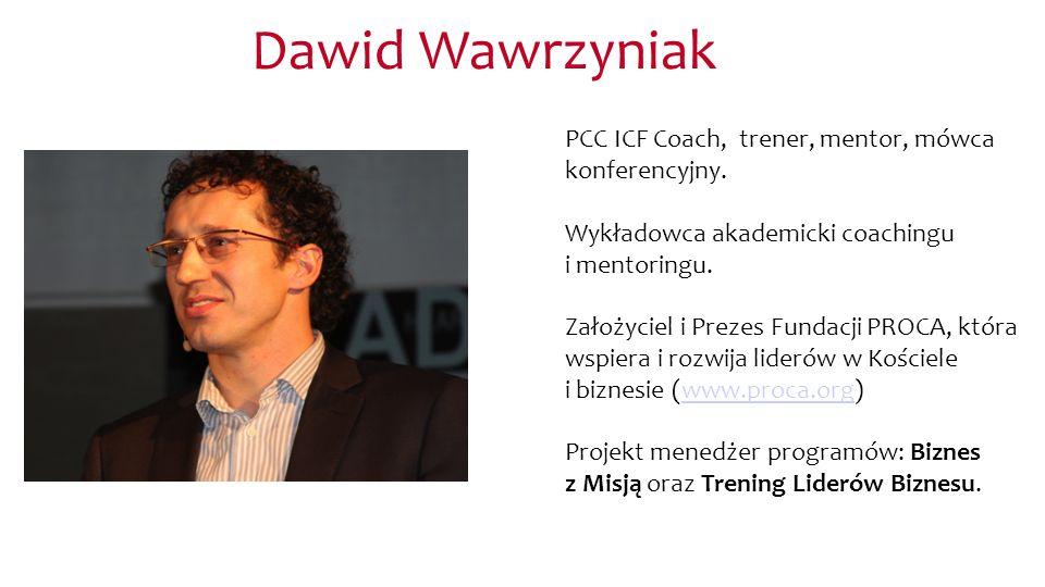 Dawid Wawrzyniak PCC ICF Coach, trener, mentor, mówca konferencyjny. Wykładowca akademicki coachingu i mentoringu. Założyciel i Prezes Fundacji PROCA,