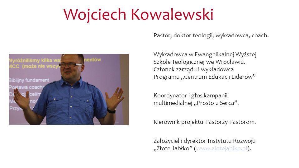Wojciech Kowalewski Pastor, doktor teologii, wykładowca, coach. Wykładowca w Ewangelikalnej Wyższej Szkole Teologicznej we Wrocławiu. Członek zarządu