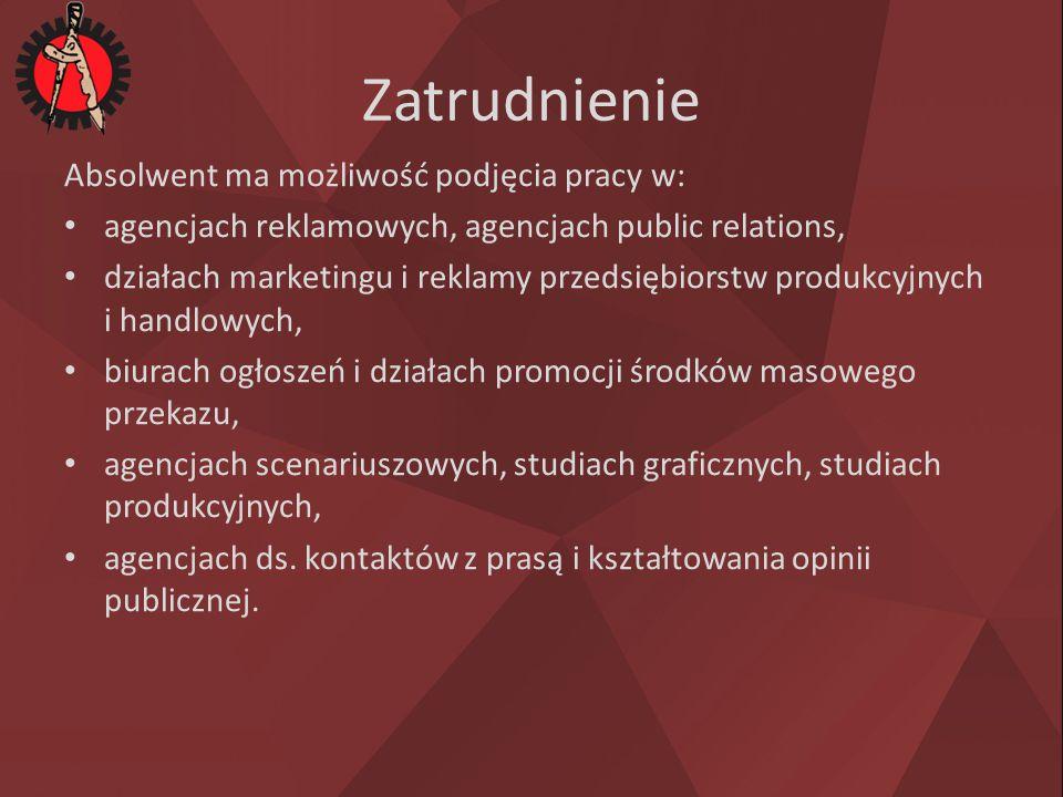 Zatrudnienie Absolwent ma możliwość podjęcia pracy w: agencjach reklamowych, agencjach public relations, działach marketingu i reklamy przedsiębiorstw