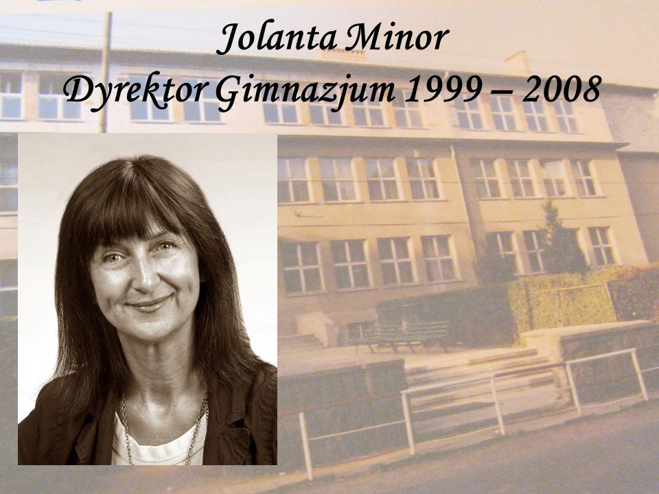 Jolanta Minor Dyrektor Gimnazjum 1999 – 2008