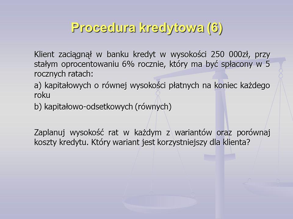 Procedura kredytowa (5) ratakredyt-SPodsetkikapitałratakredyt-SK 1 2 3 4 5