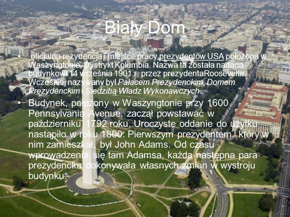 Biały Dom oficjalna rezydencja i miejsce pracy prezydentów USA położona w Waszyngtonie, Dystrykt Kolumbia. Nazwa ta została nadana budynkowi 14 wrześn