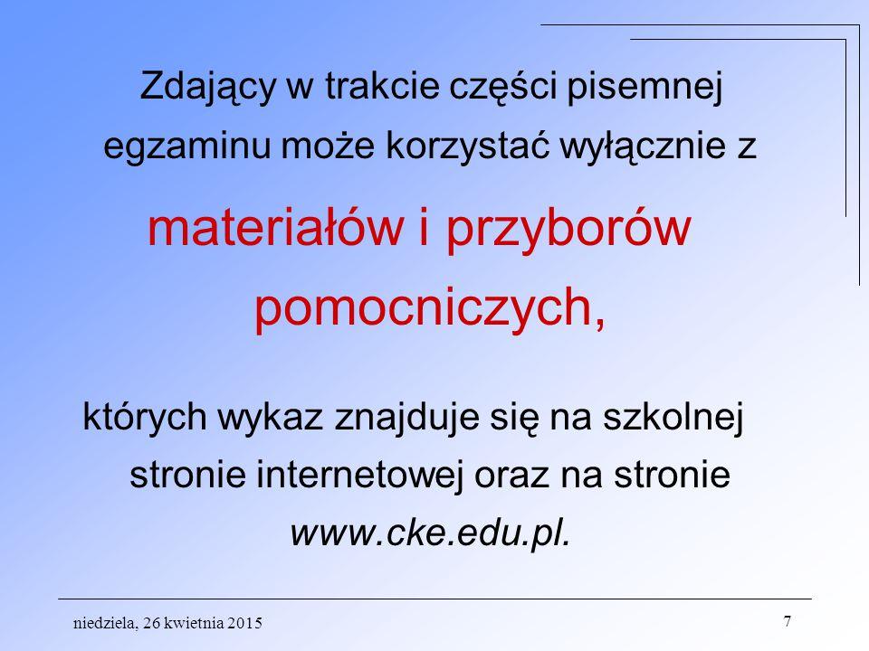 Każdy zdający powinien mieć na egzaminie następujące przybory pomocnicze: długopis (lub pióro) z czarnym tuszem (atramentem) - wszystkie przedmioty niedziela, 26 kwietnia 2015 8 PrzedmiotPrzybory i materiały pomocnicze Obowiązkowo / fakultatywnie Zapewnia biologialinijkafakultatywniezdający język polski słownik ortograficzny, słownik poprawnej polszczyzny – nie mniej niż 1 na 25 osób obowiązkowoszkoła matematykalinijkaobowiązkowozdający cyrkielobowiązkowozdający kalkulator prosty**obowiązkowozdający Wybrane wzory matematyczneobowiązkowoszkoła