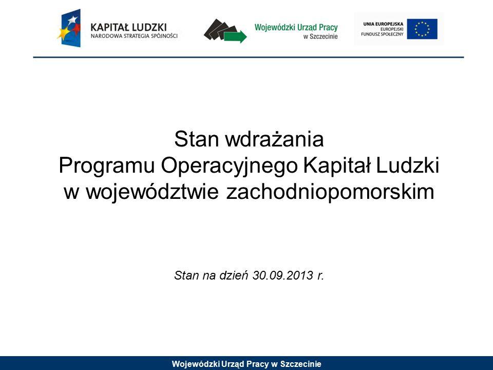 Wojewódzki Urząd Pracy w Szczecinie Stopień wykorzystania alokacji oraz zatwierdzone wnioski o płatność Stan na dzień: 30.09.2013 r.