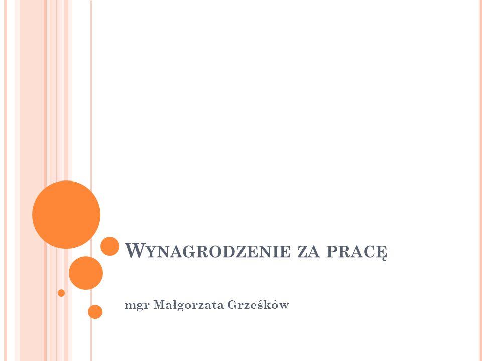 W YNAGRODZENIE ZA PRACĘ mgr Małgorzata Grześków