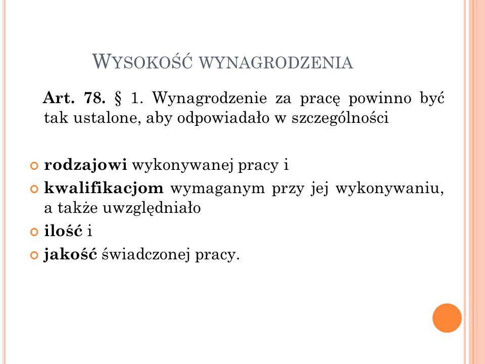 W YSOKOŚĆ WYNAGRODZENIA Art.78. § 1.