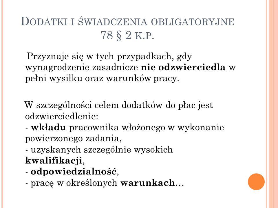 """W YROK SN Z DNIA 25 SIERPNIA 2010 R., II PK 50/10 """"Godziwe wynagrodzenie za pracę to wynagrodzenie odpowiednie, właściwe, słuszne, rzetelne, uczciwe."""