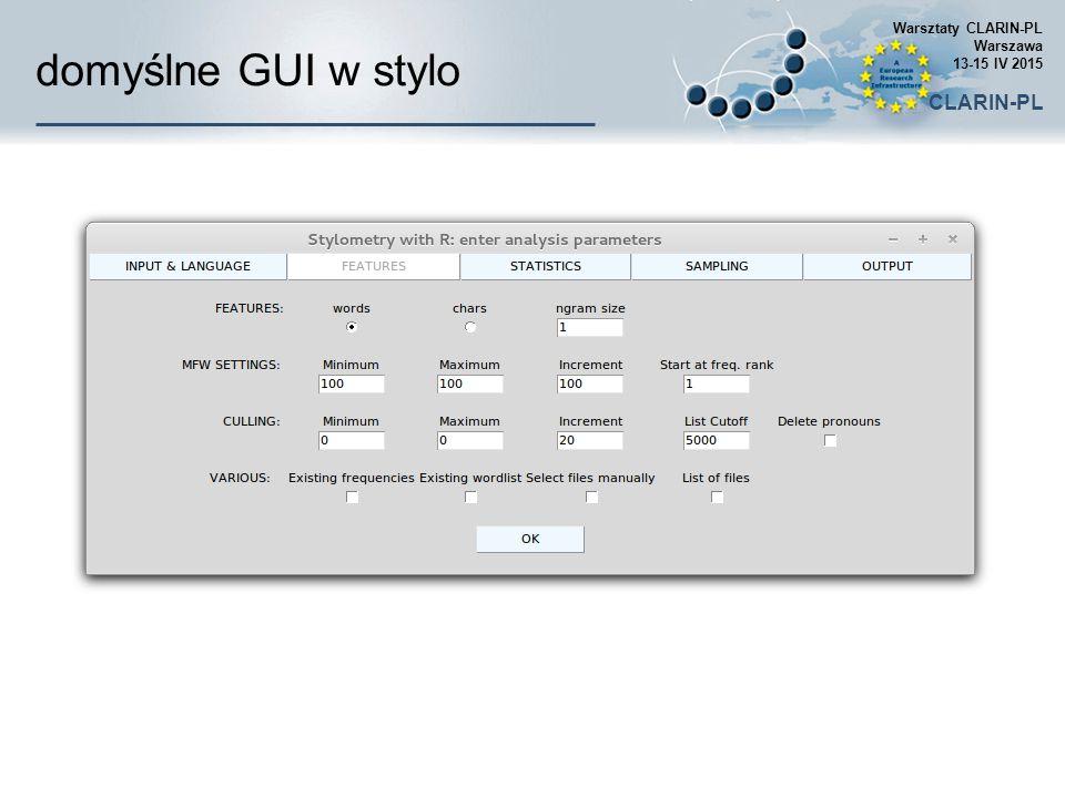 domyślne GUI w stylo Warsztaty CLARIN-PL Warszawa 13-15 IV 2015 CLARIN-PL