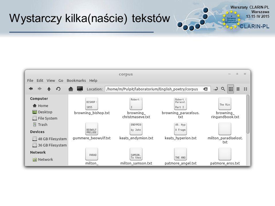 Wystarczy kilka(naście) tekstów Warsztaty CLARIN-PL Warszawa 13-15 IV 2015 CLARIN-PL