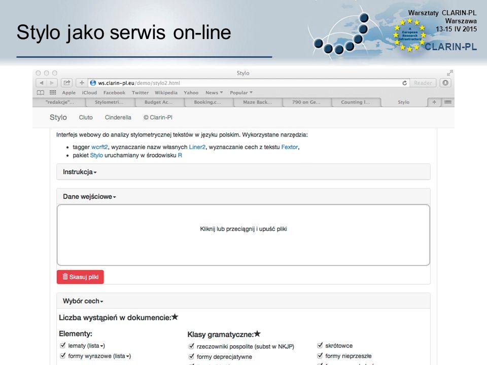 Stylo jako serwis on-line Warsztaty CLARIN-PL Warszawa 13-15 IV 2015 CLARIN-PL