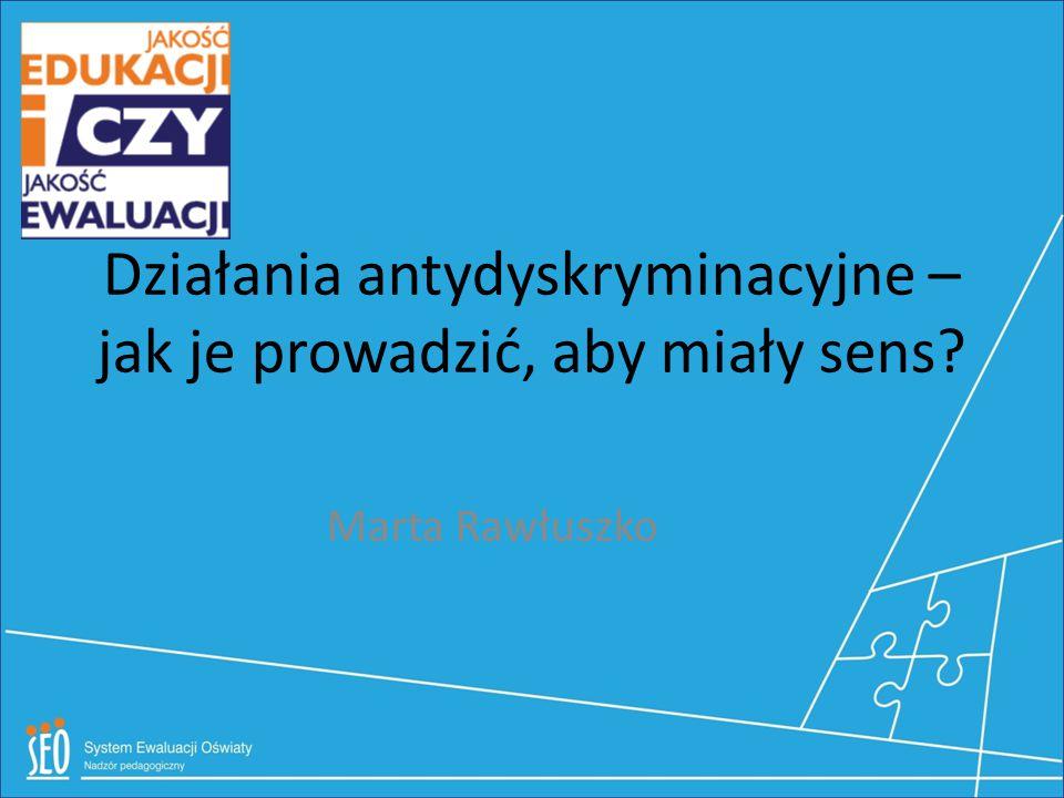 Cele naszej sesji Pogłębienie praktycznej wiedzy na temat działań antydyskryminacyjnych i realiów szkolnych w Polsce Przedyskutowanie kluczowych zasad przeciwdziałania dyskryminacji w szkole