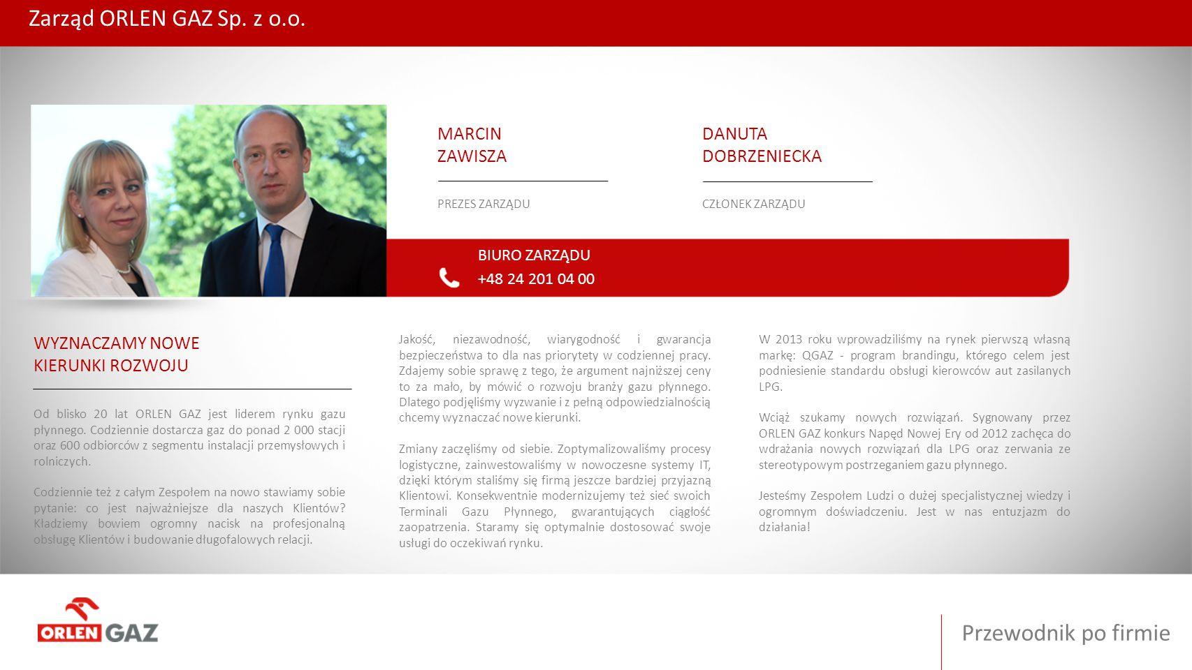 Przewodnik po firmie Zespół ZESPÓŁ ORLEN GAZ Zespół ORLEN GAZ tworzy ponad 200 osób.