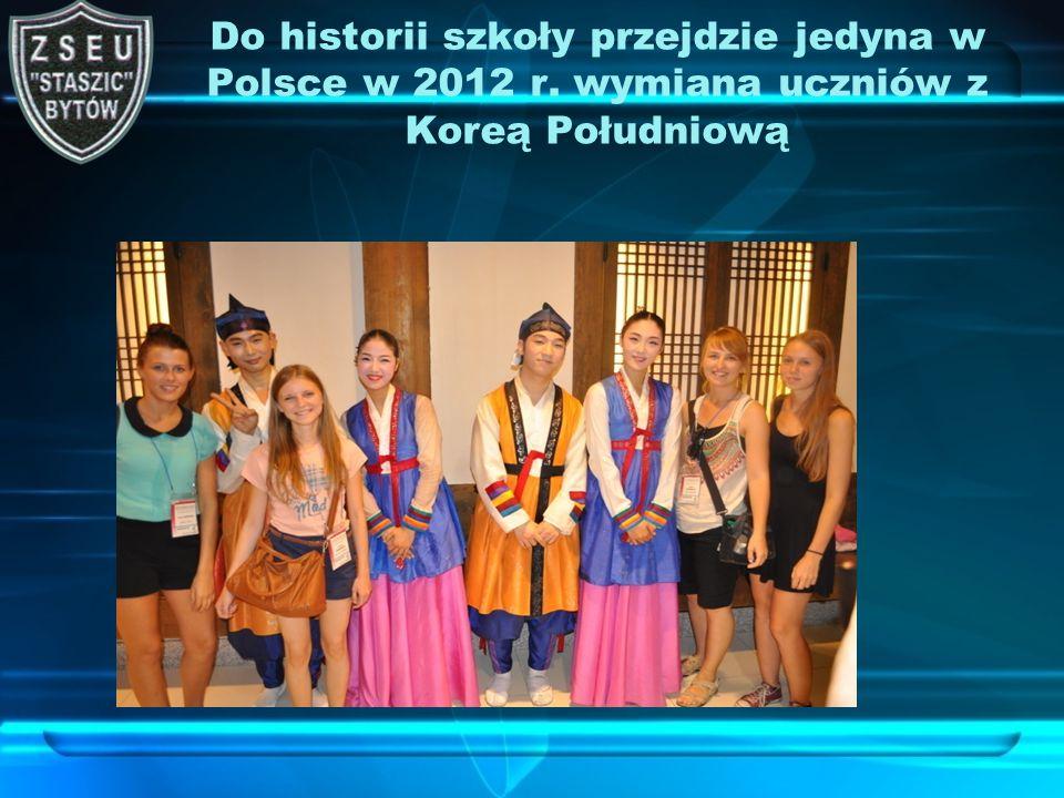 Do historii szkoły przejdzie jedyna w Polsce w 2012 r. wymiana uczniów z Koreą Południową
