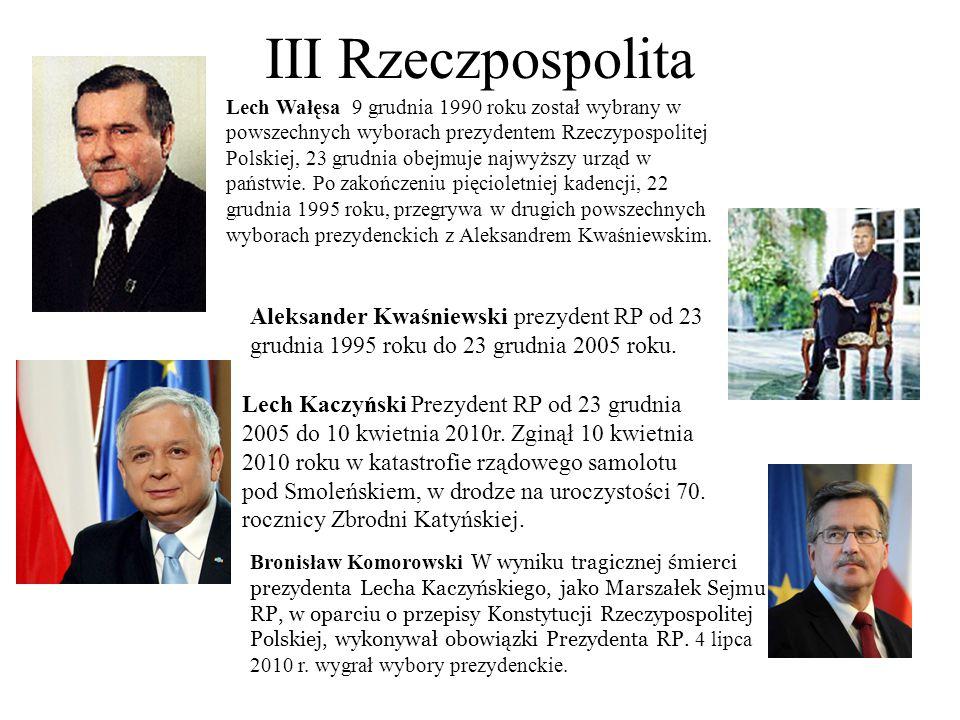 III Rzeczpospolita Lech Wałęsa 9 grudnia 1990 roku został wybrany w powszechnych wyborach prezydentem Rzeczypospolitej Polskiej, 23 grudnia obejmuje n
