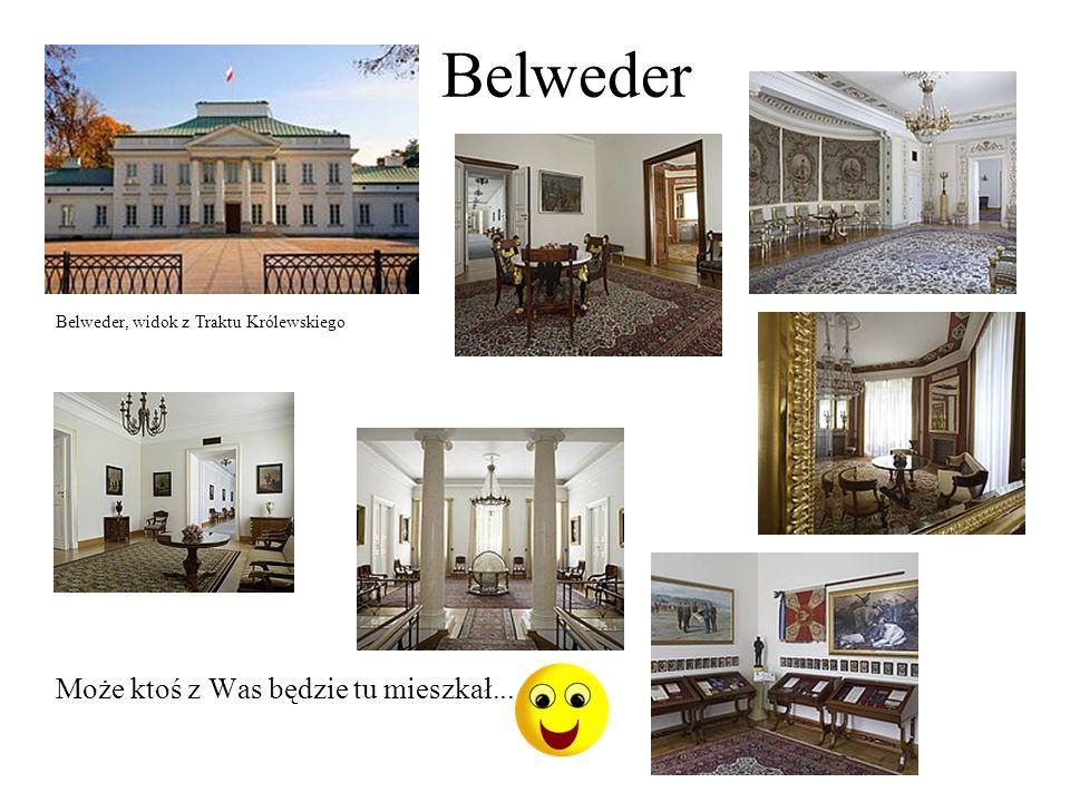 Belweder Belweder, widok z Traktu Królewskiego Może ktoś z Was będzie tu mieszkał...