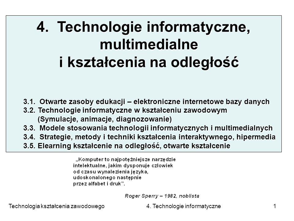 Technologia kształcenia zawodowego 4. Technologie informatyczne1 4. Technologie informatyczne, multimedialne i kształcenia na odległość 3.1. Otwarte z