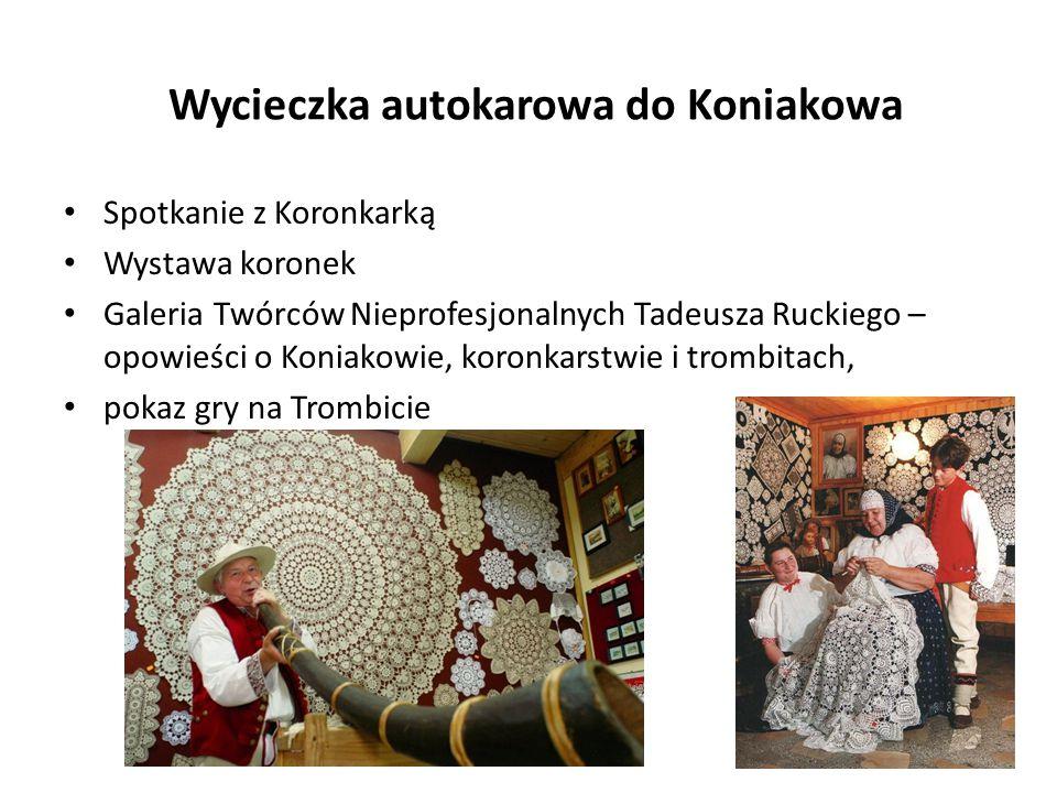 Wycieczka autokarowa do Koniakowa Spotkanie z Koronkarką Wystawa koronek Galeria Twórców Nieprofesjonalnych Tadeusza Ruckiego – opowieści o Koniakowie, koronkarstwie i trombitach, pokaz gry na Trombicie