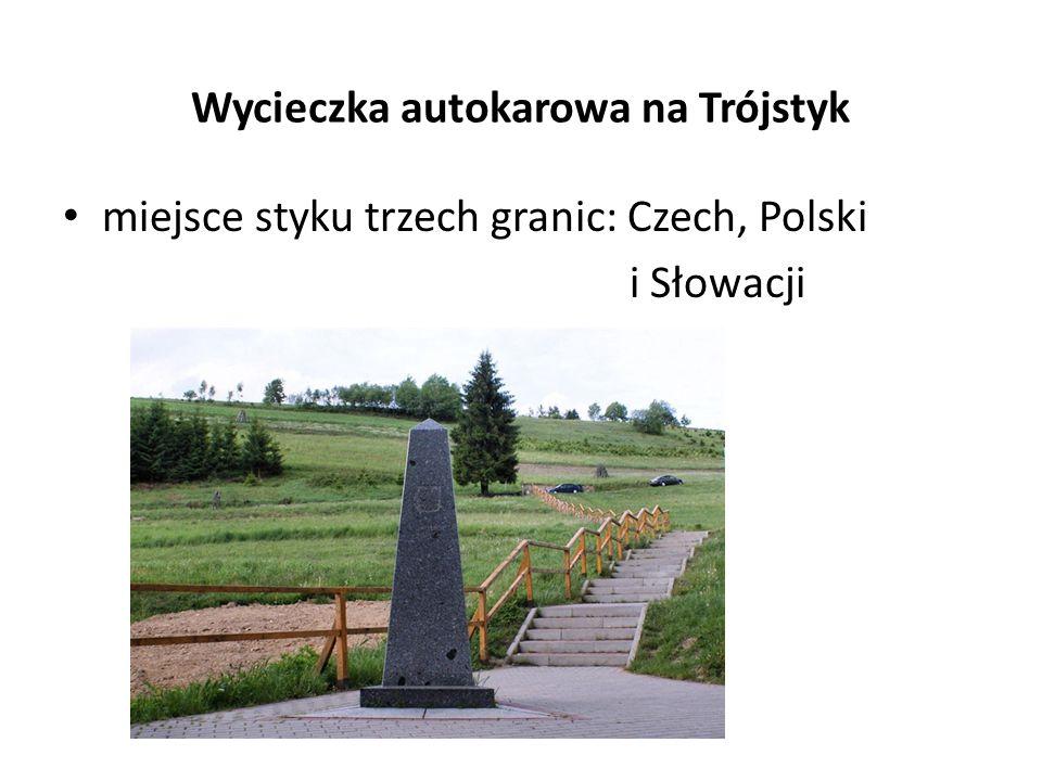Wycieczka autokarowa na Trójstyk miejsce styku trzech granic: Czech, Polski i Słowacji