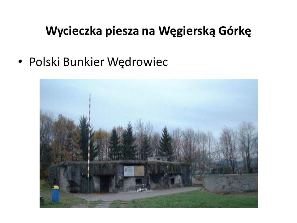 Wycieczka piesza na Węgierską Górkę Polski Bunkier Wędrowiec
