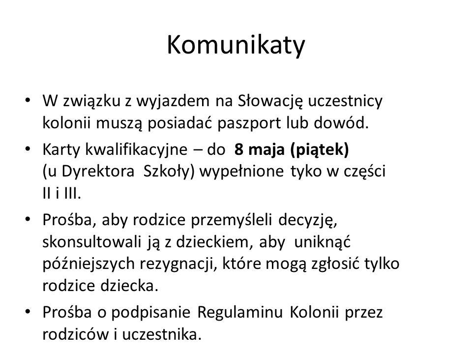 Komunikaty W związku z wyjazdem na Słowację uczestnicy kolonii muszą posiadać paszport lub dowód.