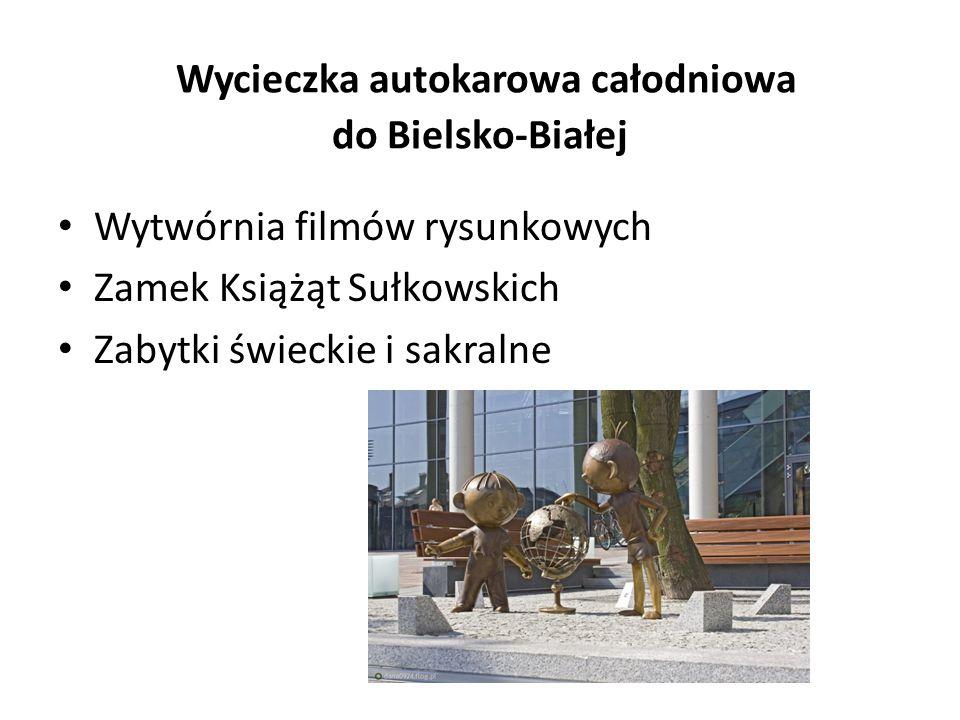 Wycieczka autokarowa całodniowa do Bielsko-Białej Wytwórnia filmów rysunkowych Zamek Książąt Sułkowskich Zabytki świeckie i sakralne