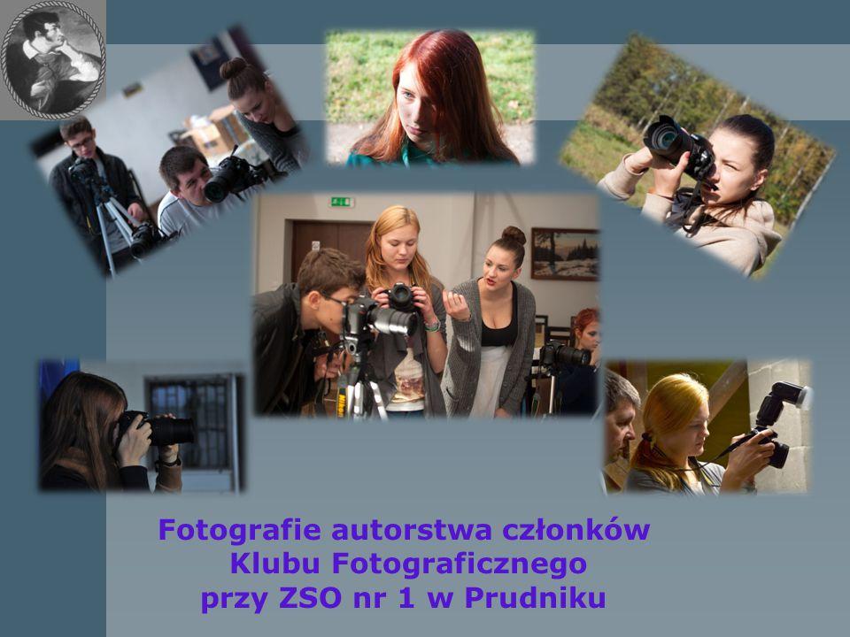 Fotografie autorstwa członków Klubu Fotograficznego przy ZSO nr 1 w Prudniku